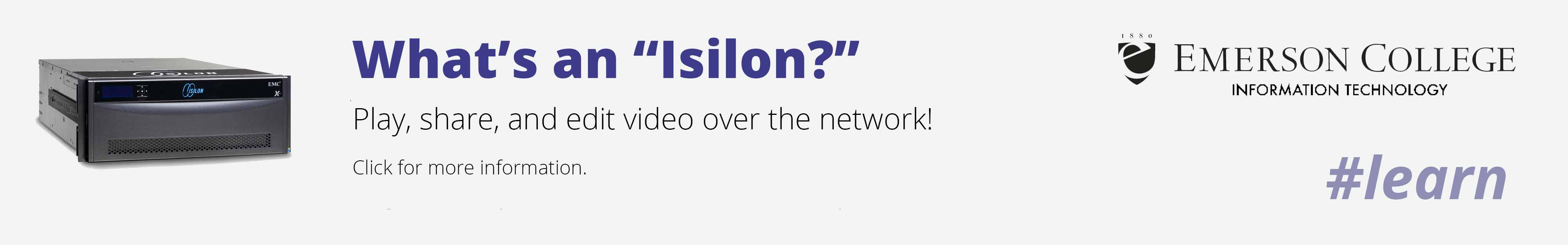 With Isilon, you can play, share, and edit video on free network storage!